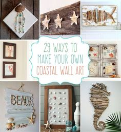 29 Beach Crafts: Coastal DIY Wall Art. Ideas for my beach bathroom