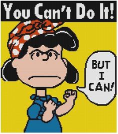 This is a different take on Rosie Riveter using Lucy Van Pelt from the Peanuts! This pattern comes printed on 4 pages which is 10 squares printed per inch of paper. This pattern is 149 X 169 Stitches (Squares) Lucy Van Pelt, Peanuts Cartoon, Peanuts Gang, Peanuts Characters, Rosie The Riveter, Cross Stitch Supplies, Charlie Brown And Snoopy, Snoopy And Woodstock, I Can Do It