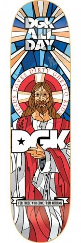 Jesus was all about embracing people that were on the fringe of society, so we are confident that he loves DGK. Pick up this Holy deck and show the world how sacred DGK is to you. Holy skateboard deck by DGK. Size: 8.06