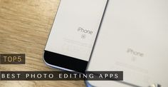 Top 5 Best Photo Editing Apps for iPhone and iPad