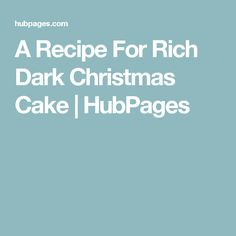 A Recipe For Rich Dark Christmas Cake | HubPages