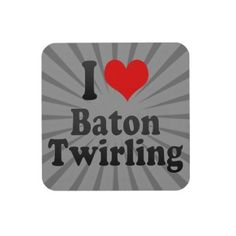 I love Baton Twirling