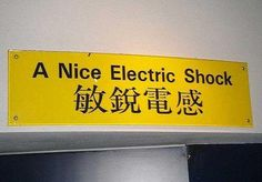 Hilarious Lost in Translation Signs pics) Funny Sign Fails, Funny Signs, Google Translate, Translation Fail, Organization Xiii, Sarcastic Comebacks, Pokemon, Tsuyu Asui, Electric Shock