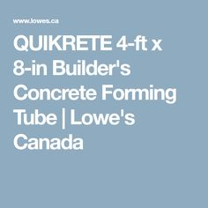 QUIKRETE 4-ft x 8-in Builder's Concrete Forming Tube   Lowe's Canada