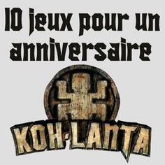 10 jeux amusants pour un anniversaire Koh Lanta