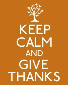 Keep Calm And Give Thanks Pictures, Photos, and Images for Facebook, Tumblr, Pinterest, and Twitter