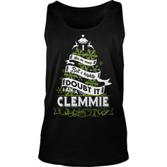 CLEMMIE I may be wrong. But I highly doubt it. I am a CLEMMIE- CLEMMIE T Shirt CLEMMIE Hoodie CLEMMIE Family CLEMMIE Tee CLEMMIE Name CLEMMIE shirt CLEMMIE Grandfather #gift #ideas #Popular #Everything #Videos #Shop #Animals #pets #Architecture #Art #Cars #motorcycles #Celebrities #DIY #crafts #Design #Education #Entertainment #Food #drink #Gardening #Geek #Hair #beauty #Health #fitness #History #Holidays #events #Home decor #Humor #Illustrations #posters #Kids #parenting #Men #Outdoors…