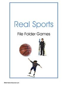 Teen Real Sports File Folder Games. Included is a cover page and an image for the tab of your file folders. This product has 2 file folder games for students to match.  Real images of teenagers doing sporting activities are included on one set. The second set contains sports equipment.