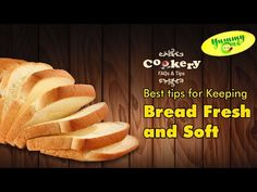 Have a look on Best tips for keeping bread Fresh and Soft