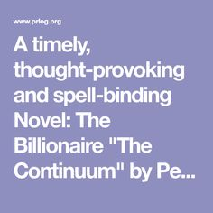 """A timely, thought-provoking and spell-binding Novel: The Billionaire """"The Continuum"""" by Petra Nicoll -- Petra Nicoll, LLC 