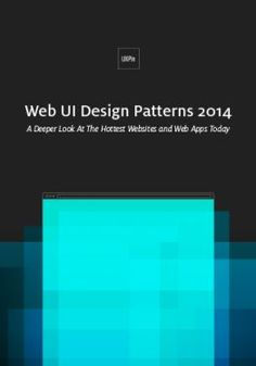 Web UI Design Patterns 2014 -- A Deeper Look At the Hottest Websites and Web Apps Today Ui Design Patterns, Web Design, Design Trends, Pattern Design, Interactive Design, Design Process, Ebooks, Knowledge, Free