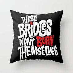 Burning+Bridges+Throw+Pillow+by+Chris+Piascik+-+$20.00
