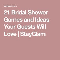 21 Bridal Shower Games and Ideas Your Guests Will Love   StayGlam