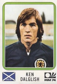 Kenny Dalglish of Scotland. 1974 World Cup Finals card. Best Football Players, World Football, Football Team, Football Stickers, Football Cards, Archie Gemmill, Panini Sticker, 1974 World Cup, Kenny Dalglish