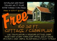 This downloadable160 square foot cabin or cottage plan is yours for free.