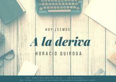 """A la deriva"" de Horacio Quiroga   LITERARIAS   Por Gabriela Mariel Arias Bamboo Cutting Board, Entryway, Libros"