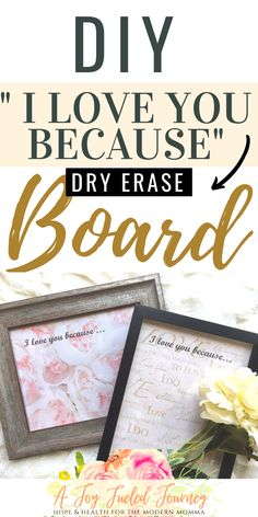 """A simple DIY """"I Love You Because"""" dry erase board to show your spouse gratitude.  DIY dry erase board   DIY project   Marriage encouragement   Gratitude board   I love you because   Husband and wife #marriageencouragement Sweet Love Notes, Love Is Sweet, Love You, My Love, Crafts To Make And Sell, Easy Diy Crafts, Diy Craft Projects, Marriage Advice, Love And Marriage"""