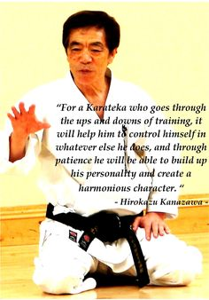Lesson form Kanazawa-sensei -emotional control and physical training Martial Arts Quotes, Best Martial Arts, Martial Arts Styles, Mixed Martial Arts, Aikido, Karate Do, Karate Quotes, Okinawan Karate, Karate Training