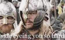 "Éomer: ""Side-eyeing you so hard."""