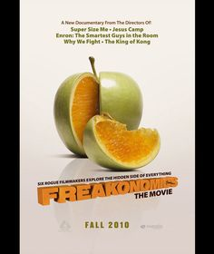Freakonomics The Movie - Six top documentarians including Morgan Spurlock (Super Size Me) tackle a film adaptation of Steven Levitt and Stephen Dubner's best-selling book on incentives-based thinking.