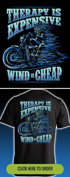 Therapy is expensive, wind is cheap! Limited edition t-shirt. Now available at SkullSociety.com - Grab yours here: http://skullsociety.com/products/therapy-is-expensive-wind-is-cheap-t-shirt?variant=6837277125&utm_source=pinterest&utm_medium=bon_101315_153_longpin&utm_campaign=101315