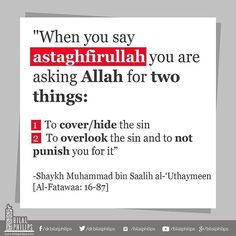 #Astaghfirullah  Let's keep these two things in mind when we do Istaghfar after doing a wrong.  Oh Allah indeed hide our sins, overlook them  and do not punish us for indeed we are sorry and look to Your mercy.