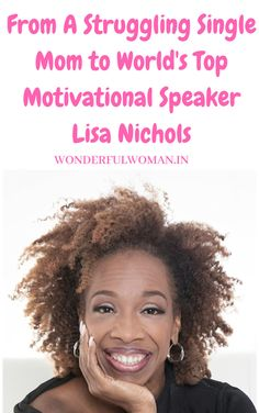 From A Struggling Single Mom to World's Top Motivational Speaker Lisa Nichols - WonderfulWoman Best Motivational Speakers, Best Blogs, Top Blogs, Lisa Nichols, Welcome To The Group, Tough Day, Powerful Women, Live For Yourself, I Am Awesome