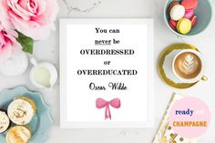 You can never be overdressed Oscar Wilde by READYSETCHAMPAGNE