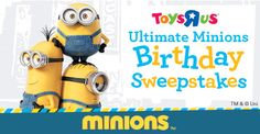 Toys R Us Ultimate Minions Birthday Sweepstakes