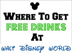 Tips on where to Get Free Drinks at Walt Disney World Resort. A Great Disney World Tip for beginners.