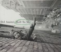 """Del Amitri, """"Roll to Me"""" 