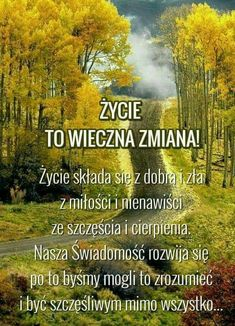 Jesienią Mind Power, Cute Gif, Better Life, Self Improvement, Motto, Good To Know, Positive Quotes, Life Is Good, Country Roads