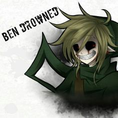 Ben drowned is probably my favourite creepypasta, actually all of them are, but him the most.