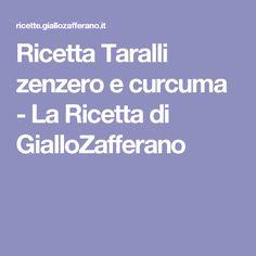 Ricetta Taralli zenzero e curcuma - La Ricetta di GialloZafferano
