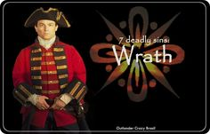 """Seven deadly sins Outlander: Wrath #Outlander #CrazyForOutlander"""