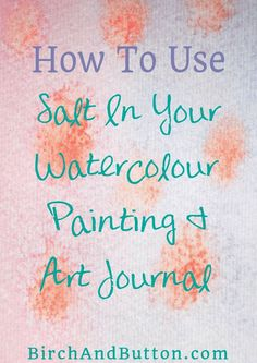 When it comes to mixed media pieces and art journals, using salt with wet watercolour paint can create some really interesting textures. This blog post looks at different techniques to use salt in your work and what the outcome might be. Click through for