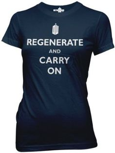Doctor Who Regenerate and Carry On Womens Juniors T-shirt: Amazon.com: Clothing