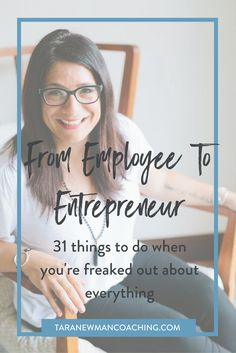 31 Things To Do When You Transition from Employee to Entrepreneur (and you're freaked out about EVERYTHING!) - Tara Newman Coaching
