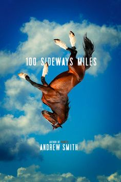 See the cover of '100 Sideways Miles' by Andrew Smith — EXCLUSIVE | EW.com