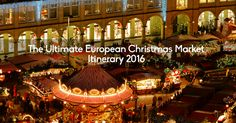 The Ultimate European Christmas Market Itinerary 2016