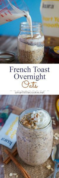 French Toast Overnight Oats ~ A simple, healthy and delicious protein packed breakfast that tastes just like French Toast and can be prepared the night before. Perfect for busy mornings!