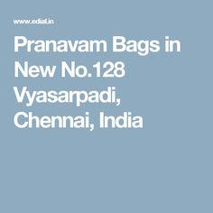 Pranavam Bags in New No.128 Vyasarpadi, Chennai, India