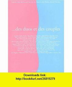 Des duos et des couples (9782742742615) Nancy Huston , ISBN-10: 2742742611  , ISBN-13: 978-2742742615 ,  , tutorials , pdf , ebook , torrent , downloads , rapidshare , filesonic , hotfile , megaupload , fileserve