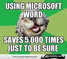 OCD Otter: Word Must Be Saved...