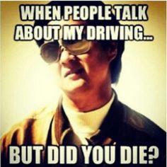 Haha.... I like to think I'm an okay driver.... But I'm probably not...