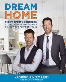 Dream Home Property Brothers book designed designed by Sowins Design for Houghton Mifflin Harcourt.