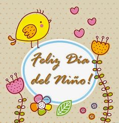 Felíz Día del Niño - Frases - mensajes - Craft Tutorial and Ideas Mother And Child Drawing, Ugly Cat, Spanish Posters, Dental Aesthetics, Bae Quotes, Child Day, Merry Christmas And Happy New Year, Girl Blog, Birthday Party Decorations