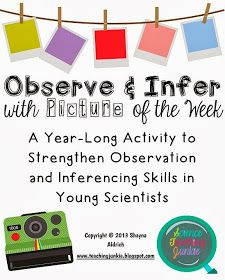 Science Teaching Junkie: Building Strong, Young Scientists With A Year Of Observations and Inferences - Picture of the Week Activities 8th Grade Science, Primary Science, Elementary Science, Science Classroom, Science Education, Teaching Science, Classroom Ideas, School Classroom, Teaching Ideas