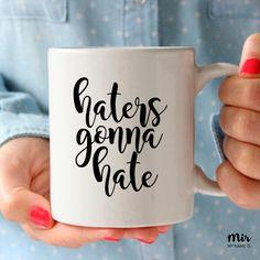Taza Haters Gonna Hate - Tumblr Instagram Divertido - Moderno, Estilo, Minimal, Amigos, Frase, Estilo, Diseño, Taza Café, Taza Té, Handmade de MyNameIsMir en Etsy