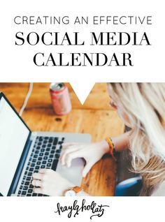 Awesome tips & template for creating an effective social media calendar from Kayla Hollatz